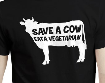 bac4ee6f0a Save A Cow Eat A Vegetarian Meat Steak Lover T shirt Tshirt Tee Gift Funny