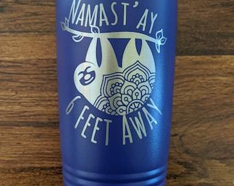 Sloth Namastay 6 Feet Away 20 oz Tumbler, Mandala design, Social Distancing