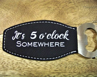 Magnetic Leather Bottle Opener, It's 5 o'clock Somewhere