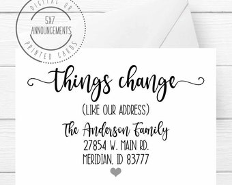 Things change, like our address card, funny new home moving card, humorous we moved address change announcement, funny address card