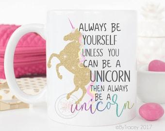Be A Unicorn.Unicorn Coffee Mug.Unicorn.Unicorn Lover.Cute coffee mug.Unicorn Gift.Funny Coffee Mug.Coffee Mug.DISHWASHER SAFE.coffee cup