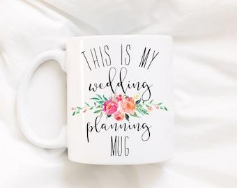 This Is My Wedding Planning Mug. Engagement Gift