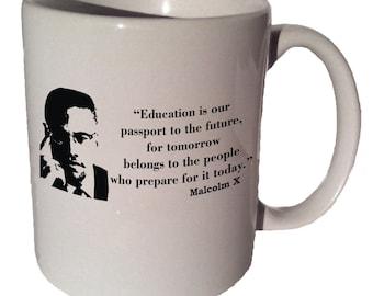 Malcolm X EDUCATION IS Our Passport quote 11 oz coffee tea mug