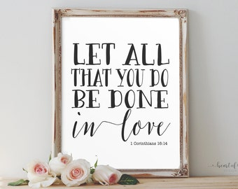 Bible verse art Printable art Let all that you do be done in love print 1 Corinthians 16 14 print Scripture print HEART OF LIFE Design decor