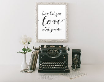 Printable art Do what you love Love what you do Black and white quote print Inspirational art print Motivational quote print Home office art