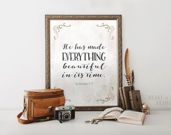 Printable art Bible verse wall art Ecclesiastes 3 11 He has made everything beautiful in its time Scripture art print Scripture wall art