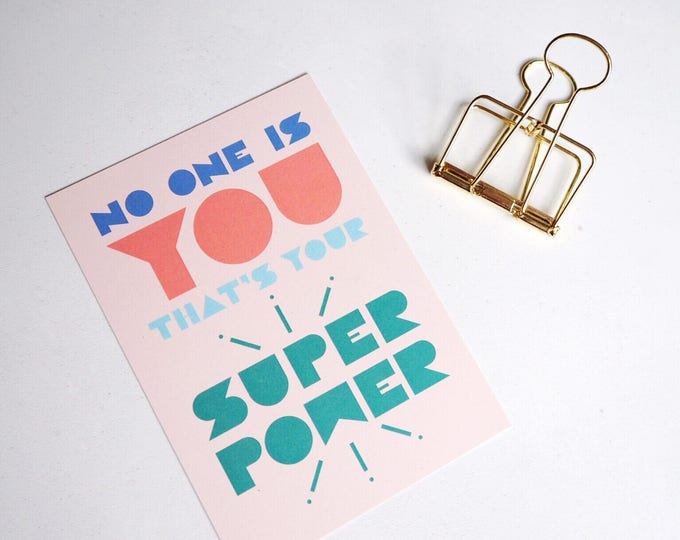 No one is you that's your super power typographic print - print of positivity