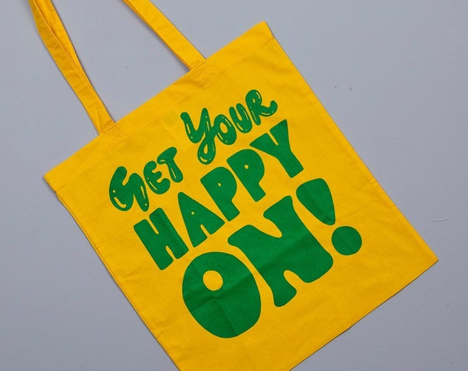 Get your happy on! typographic tote bag