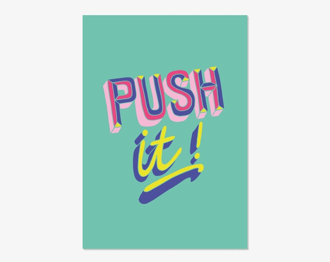 Push it - hand drawn typographic positivity print
