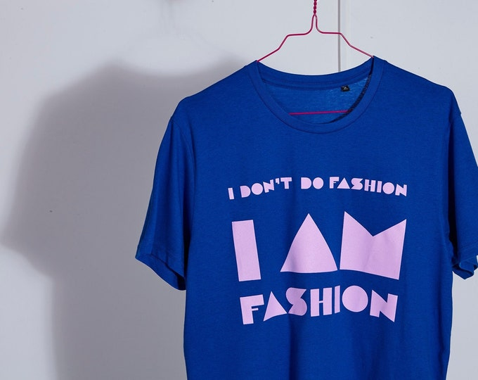 I AM FASHION T-Shirt