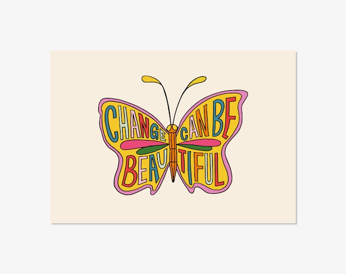 Change can be beautiful - hand drawn typographic positivity print