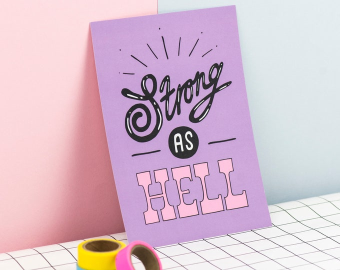 Strong as Hell -  hand drawn typographic positivity print