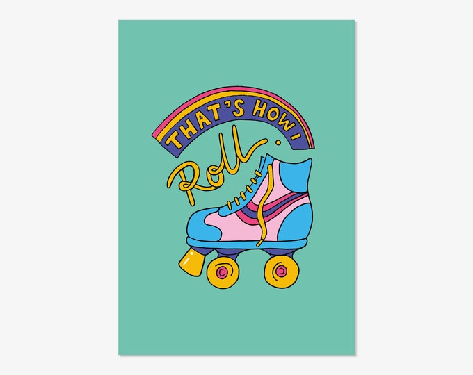 That's how I roll - hand drawn typographic positivity print
