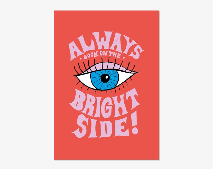 Always look on the bright side - hand drawn typographic positivity print