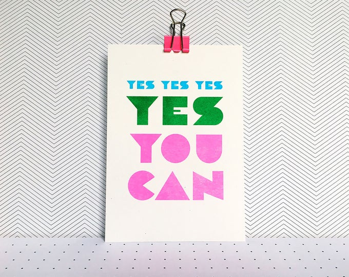 YES you can - Mini print of positivity - Typographic Risograph print