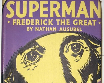 SUPERMAN The Life of Frederick the Great NATHAN AUSUBEL 1931