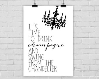 "fine-art print ""DRINK CHAMPAGNE"" chandelier quote"
