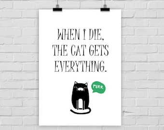 fine-art print WHEN I DIE//  cat cat lover