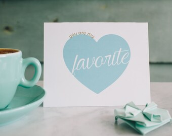 You Are My Favorite | Love Card