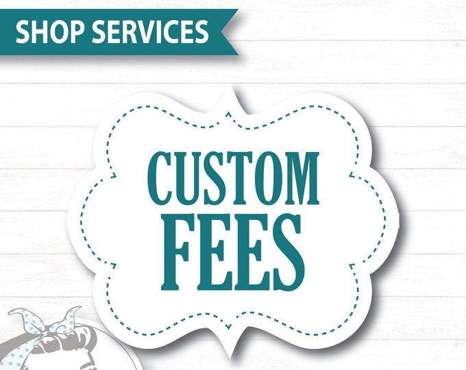 Custom Design Fees