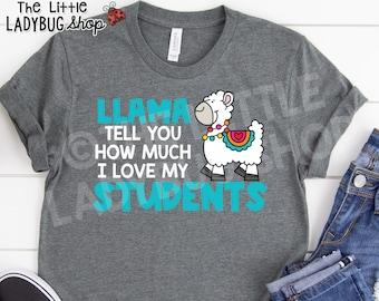 Llama Tell You How Much I love my Students | Teacher T-Shirt |  Teacher Tee | Teaching T-Shirt | Recess Teacher Tee | Llama Tee