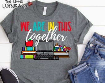 We Are In This Together Teacher Shirt | Distance Learning Shirt | Digital Learning Teacher Shirt We're In This Together | Teacher Tee