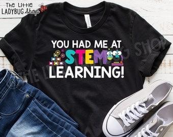 STEM Teacher Shirt | You Had Me At Stem Learning Teacher Tee |  Stem Teacher T-Shirt |  Science Teacher Shirt