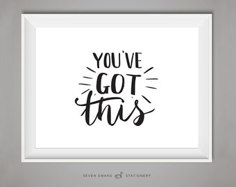 Office decor, Printable, Youve got this print, inspirational print, hand lettering, office print, handlettered, office art, office poster