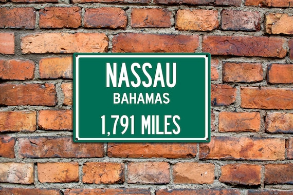 17997b83 Personalized Steel Highway Distance Sign To Nassau - Bahamas Island Islands  Personalized Distance Sign Unique Gift Souvenir Metal Steel 2017