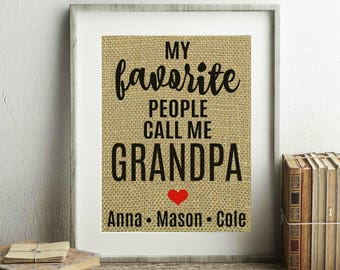 My Favorite People Call Me Grandpa - Burlap Print - My Favorite People Call Me Papa - My Favorite People Print