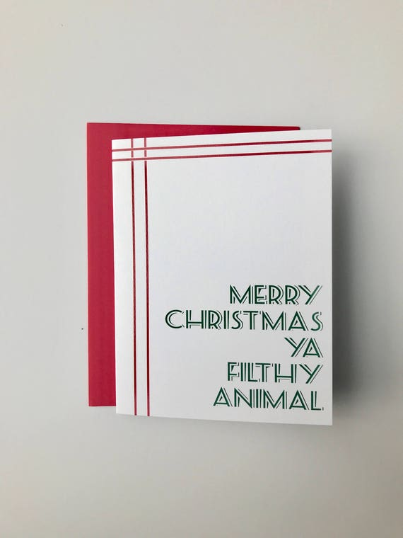 Merry Christmas Ya Filthy Animal Card.Merry Christmas Ya Filthy Animal Card Christmas Card Home Alone Quote Holiday Card Funny Holiday Card