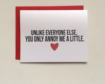 You Only Annoy Me A Little Card- Sassy Valentine Card- Love Card- Funny Love Card- Anniversary Card- Greeting Card- Valentine Card- Card