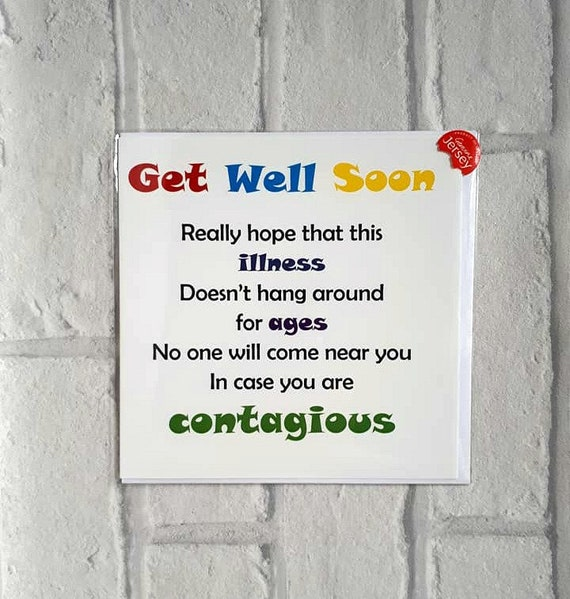 Get well soon card, Funny Get well card,  Sorry you're not well, In hospital, sickness