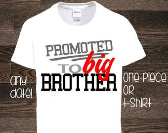 Promoted to big brother shirt pregnancy announcement big bro son im pregnant im going to be a promoted to date