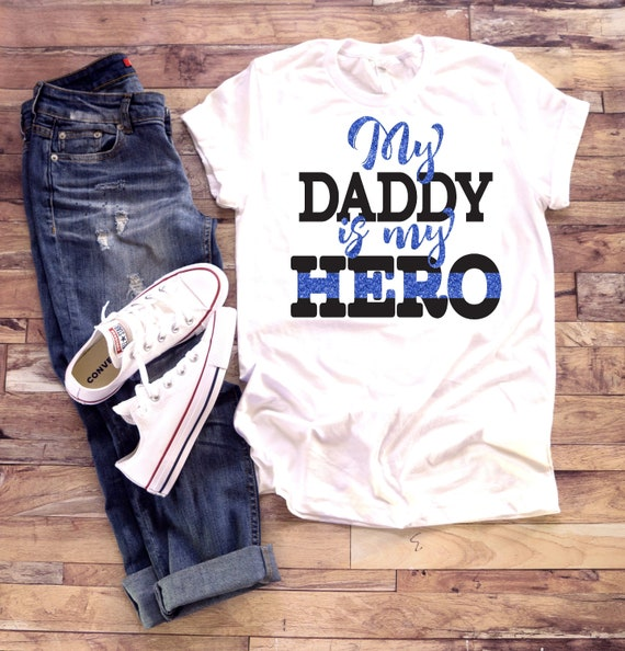 My Daddy Is My Hero Shirt Police Cop Thin Blue Line Etsy