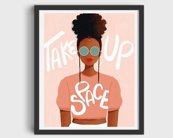 Take Up Space Print/Poster (Unframed)