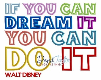 If You Can Dream It You Can Do It - Embroidery Machine Design - Applique - Instant Download - David Taylor Digitizing