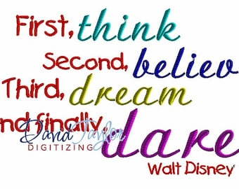 Think, Believe, Dream, Dare - Embroidery Machine Design - Instant Download - David Taylor Digitizing