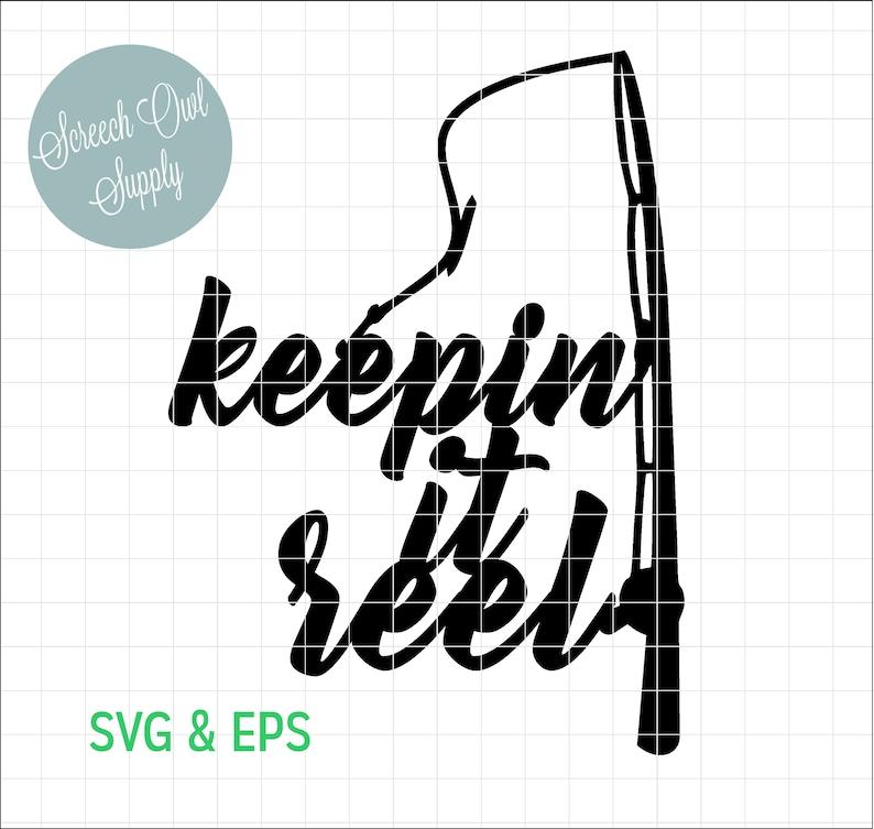Download Fishing Svg Eps Cut File Keepin It Reel Fishing Quote Art Collectibles Digital Mukena Id