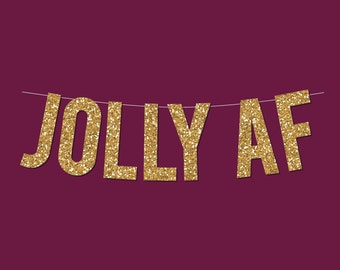 "Gold Sparkly ""JOLLY AF"" DIY Banner - Digital Printable Instant Download"