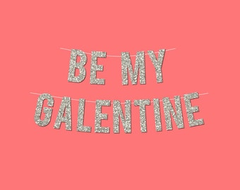 """Silver Sparkly """"BE MY GALENTINE"""" Valentine's Day Banner - Digital Printable Instant Download"""