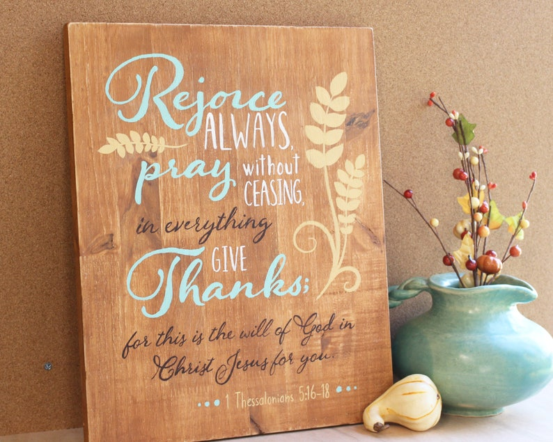 1 Thessalonians 5 16-18 Wood Sign rejoice always pray image 1