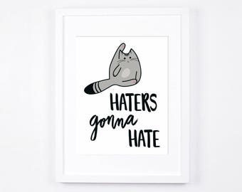 Funny Cat Art Print, Haters Gonna Hate Cat Printable Art, Cat Lovers Gift Idea, Grey Cat, Tabby Cat, Instant Download Cat Illustration