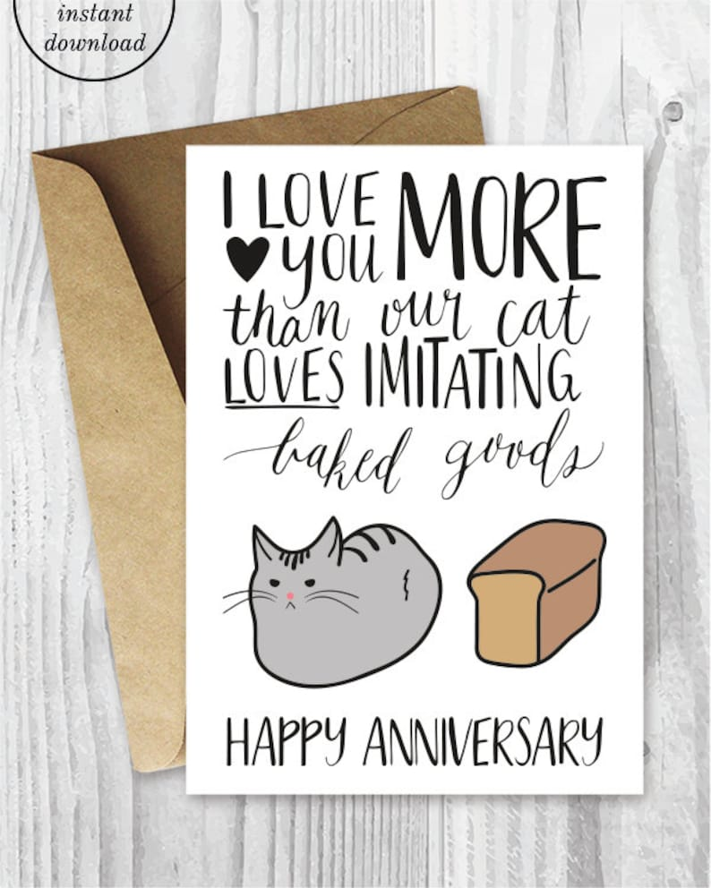image about Printable Anniversary Cards named Anniversary Playing cards, Printable Anniversary Card, Cat Loaf Amusing Anniversary Card, I Enjoy Yourself Additional Humorous Printable Card, Instantaneous Down load