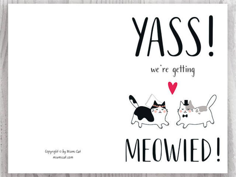 Funny Cat Getting Married Announcement Card Instant Download Engagement Card Printables We/'re Getting Meowied Card Groom to Bride Yass