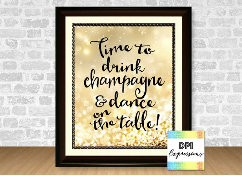 Time To Drink Champagne And Dance On The Table Frameless Print