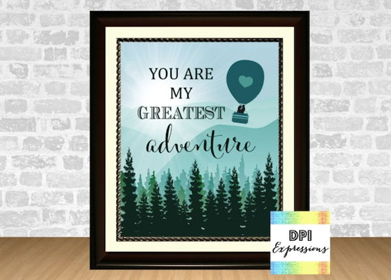 You Are My Greatest Adventure Art Print Inspirational Quote Art