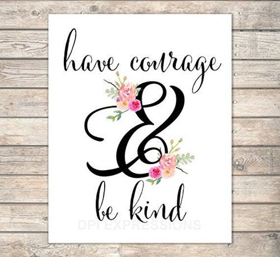 It's just a picture of Have Courage and Be Kind Printable pertaining to photography