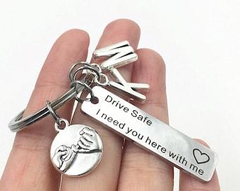 drive safe i need you here with me keychain fd87e1375