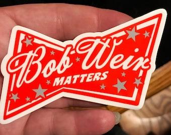 """Bob Weir Matters 4"""" Parody Art Sticker"""